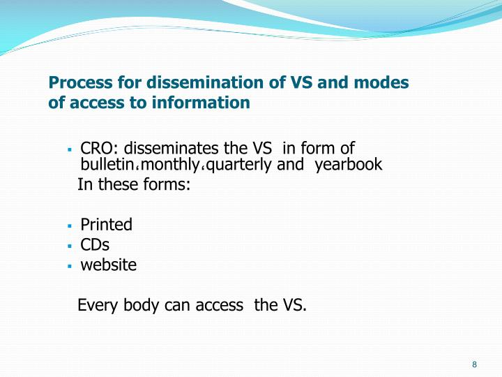 Process for dissemination of VS and modes of access to information