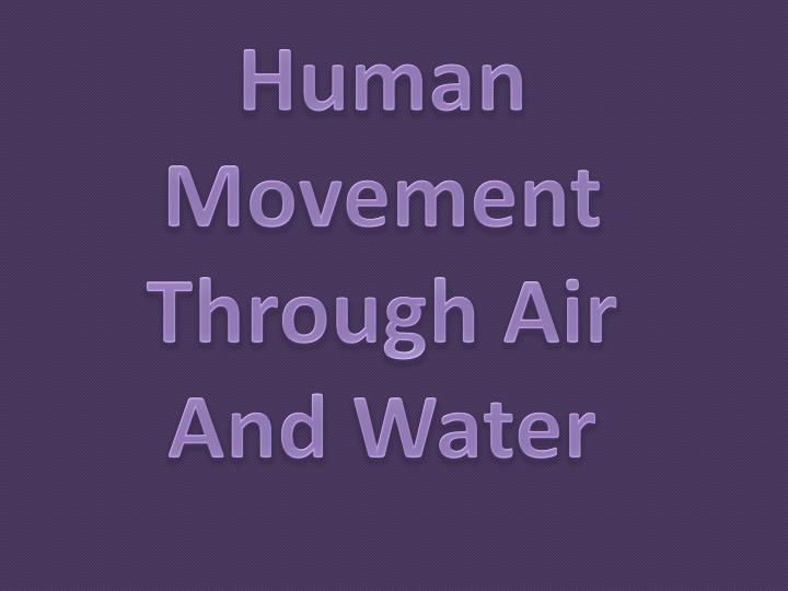 Human Movement Through Air And Water