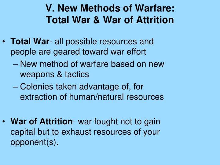 V. New Methods of Warfare: