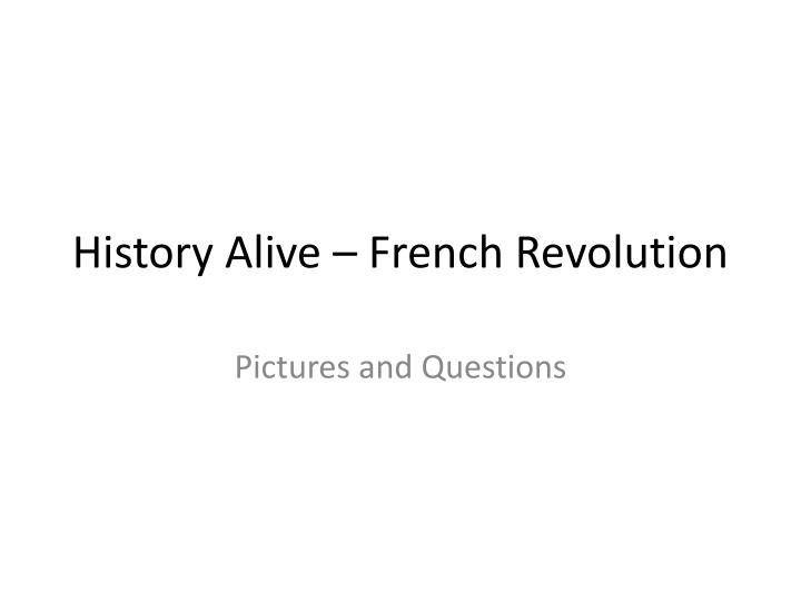 History alive french revolution