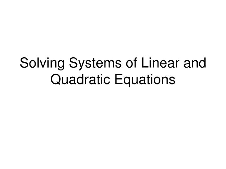 solving systems of linear and quadratic equations n.