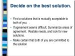 decide on the best solution