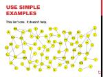 use simple examples