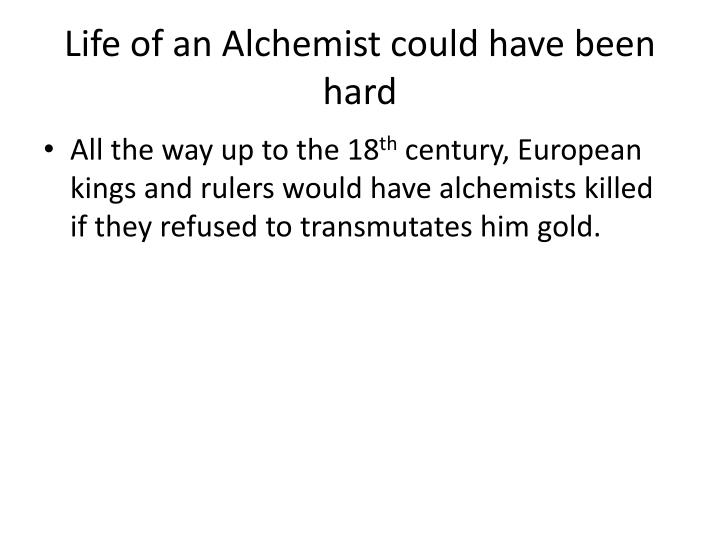 Life of an Alchemist could have been hard