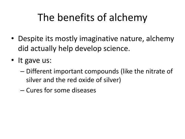 The benefits of alchemy