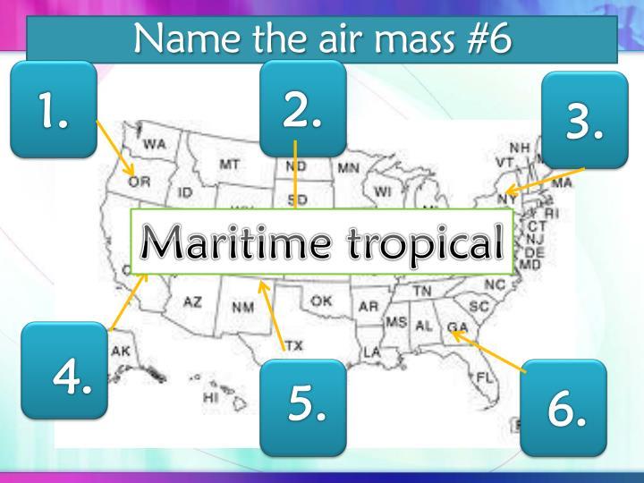 Name the air mass #6
