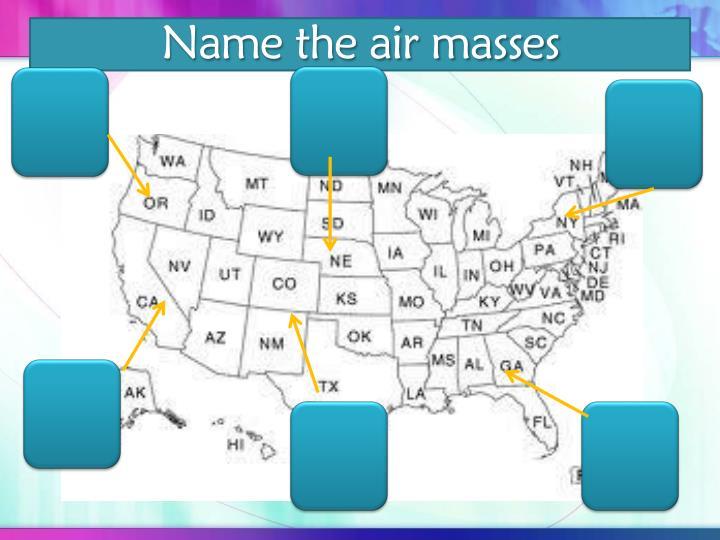 Name the air masses