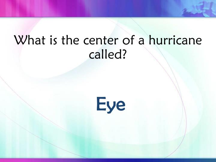 What is the center of a hurricane called?