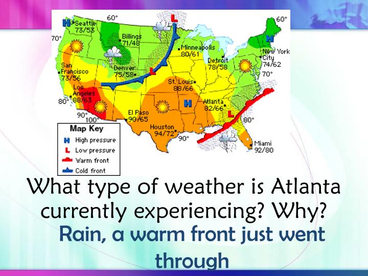 What type of weather is Atlanta currently experiencing? Why?
