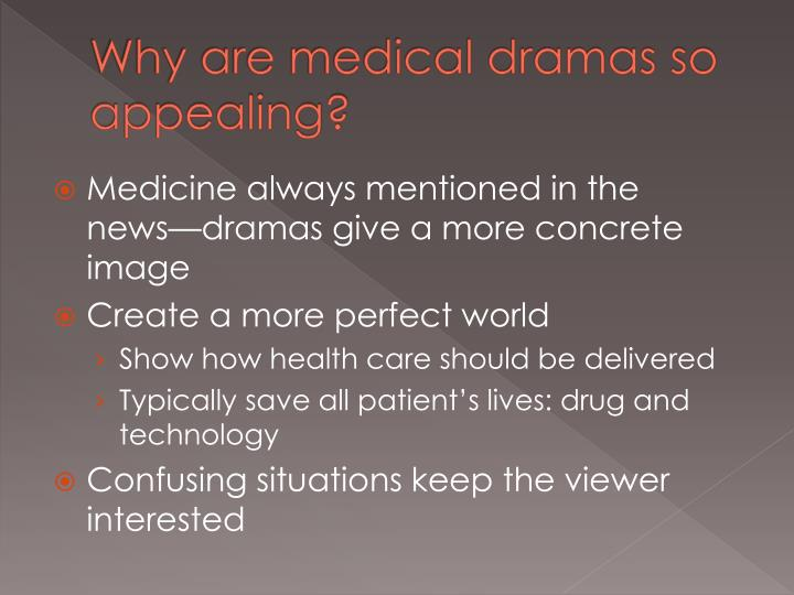 Why are medical dramas so appealing?