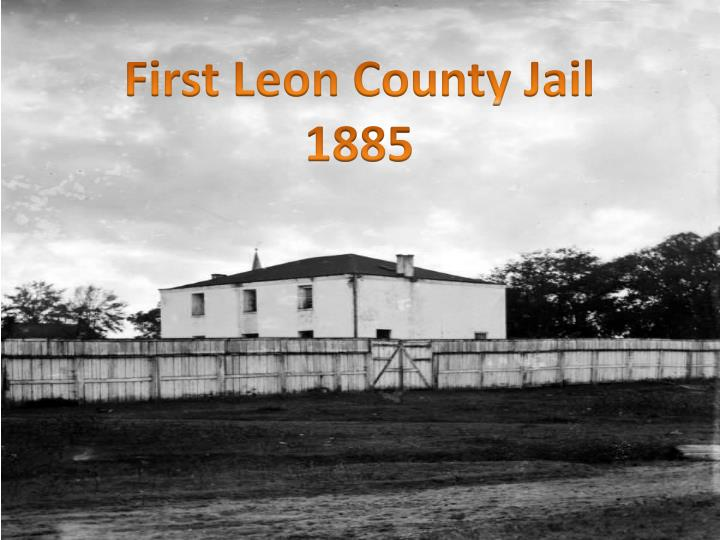 First Leon County Jail