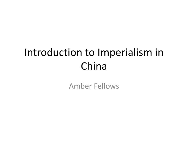 introduction to imperialism in china n.