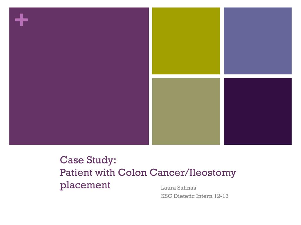Ppt Case Study Patient With Colon Cancer Ileostomy Placement Powerpoint Presentation Id 2874717