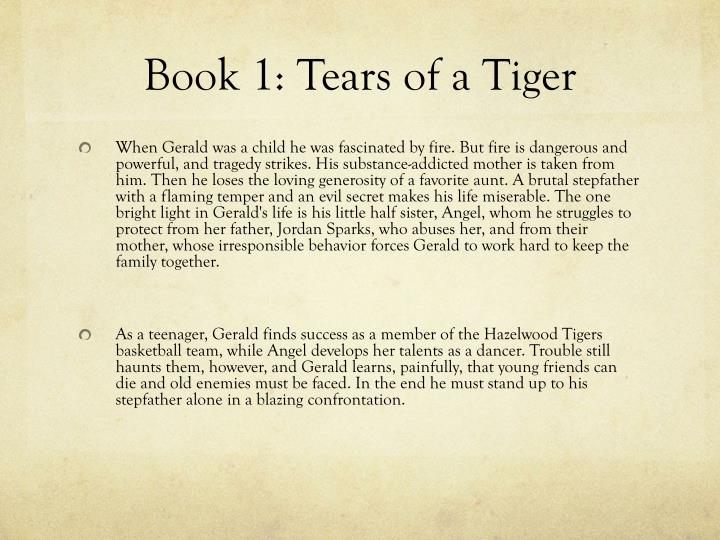 tears of a tiger book report Summary tears of a tiger is the first book in sharon  the scientific classifications of each tiger are listed in the types of tigers section of this report br.