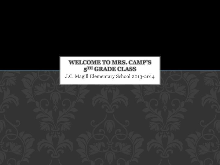 welcome to mrs camp s 5 th grade class n.