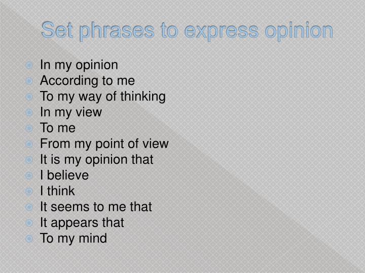 Set phrases to express opinion