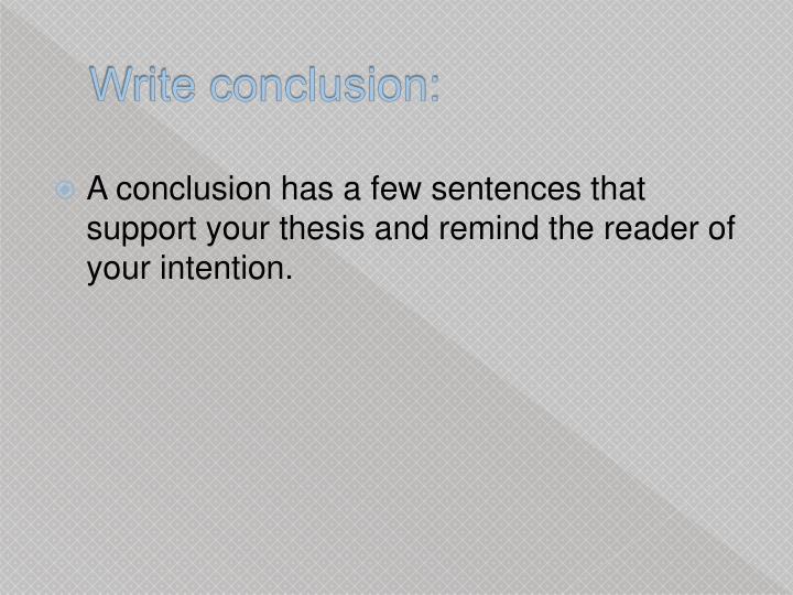 Write conclusion:
