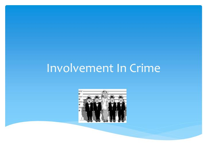 involvement of youth attitude in crime Preventing adolescent gang involvement crime wave of the 1980's and early 1990's youth gang involvement, examining.