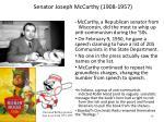 senator joseph mccarthy 1908 1957
