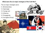 what were the six major strategies of the cold war
