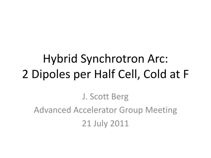 hybrid synchrotron arc 2 d ipoles p er half cell cold at f n.