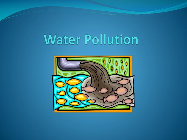 water pollution n.