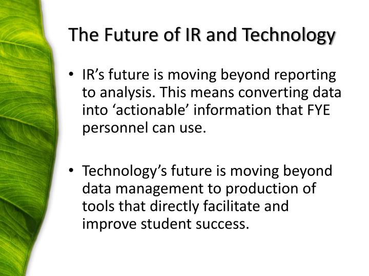 The future of ir and technology