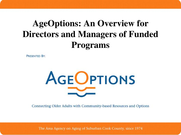 Ageoptions an overview for directors and managers of funded programs
