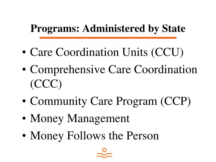 Programs: Administered by State