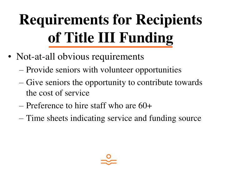 Requirements for Recipients of Title III Funding