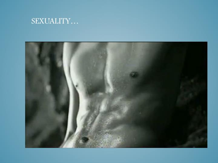 Sexuality…