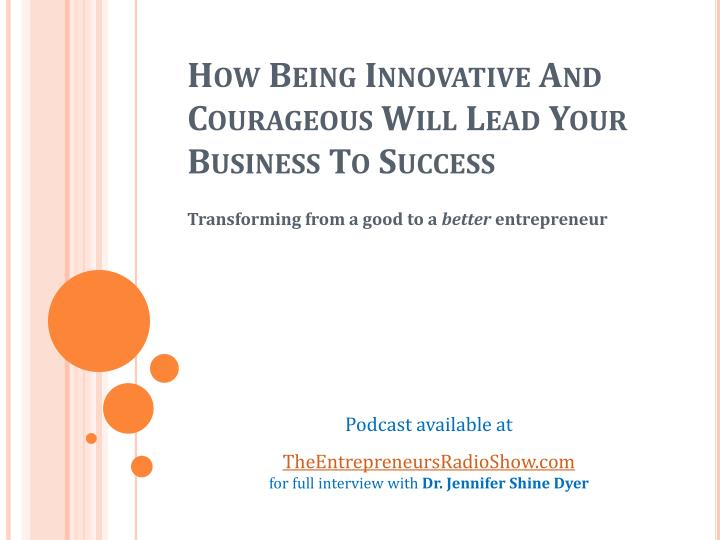 how being innovative and courageous will lead your business to success n.