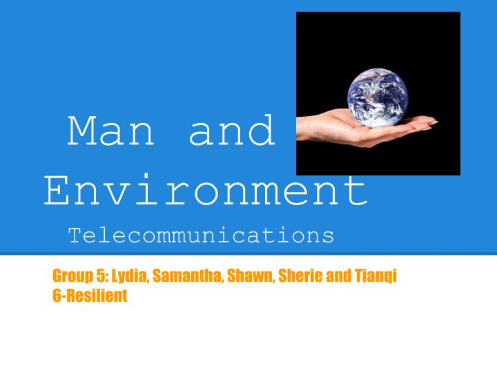 man and environment The problem of man and his environment has become one of the most difficult problems for many sciences due to its great significance for the whole of mankind we see at present signs of ecological.