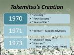 takemitsu s creation5