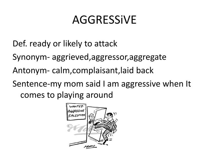 PPT - AGGRESSiVE PowerPoint Presentation - ID:2876569