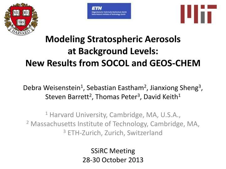 Modeling stratospheric aerosols at background levels new results from socol and geos chem