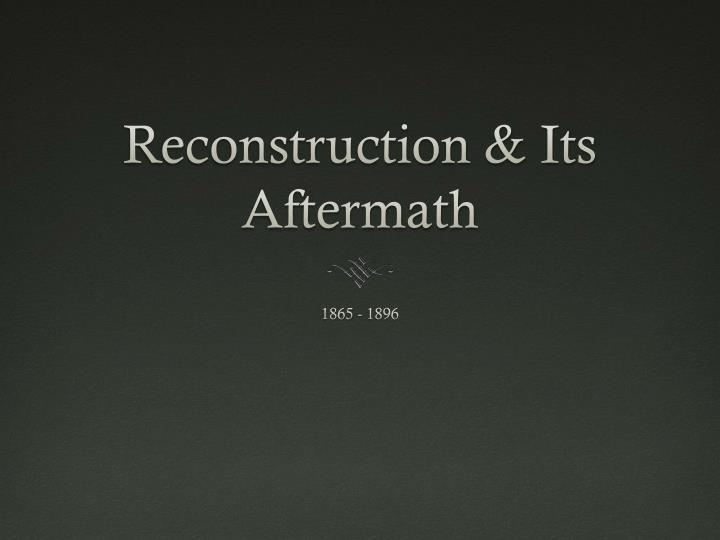 reconstruction its aftermath n.