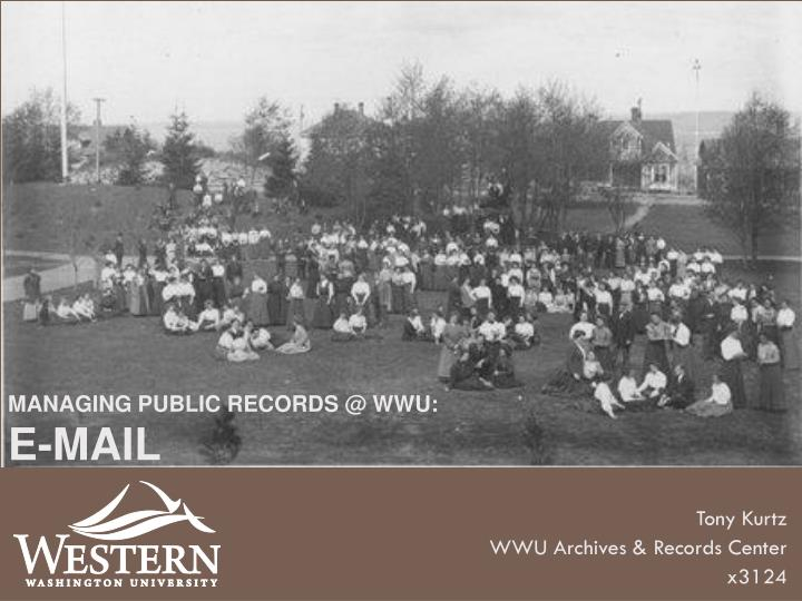 MANAGING PUBLIC RECORDS @ WWU: