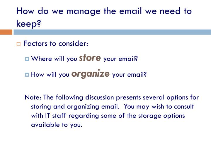 How do we manage the email we need to keep?
