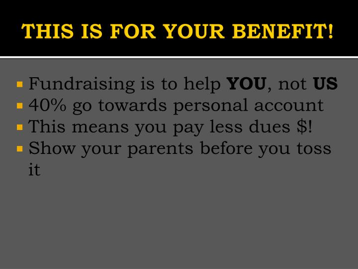 THIS IS FOR YOUR BENEFIT!