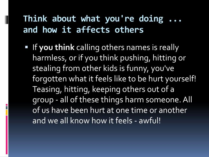 Think about what you're doing ... and how it affects others