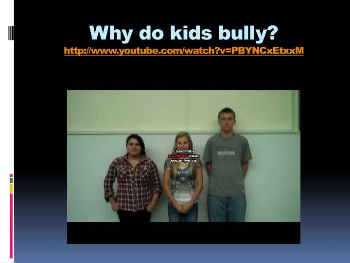 Why do kids bully?