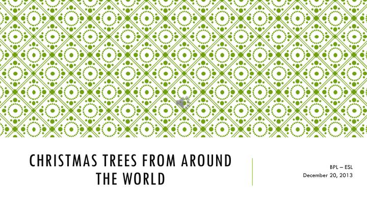christmas trees from around the world n.