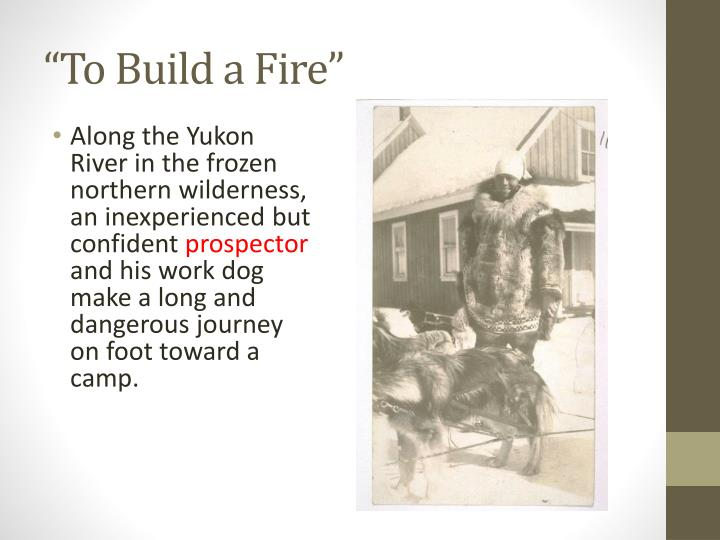 """""""To Build a Fire"""""""