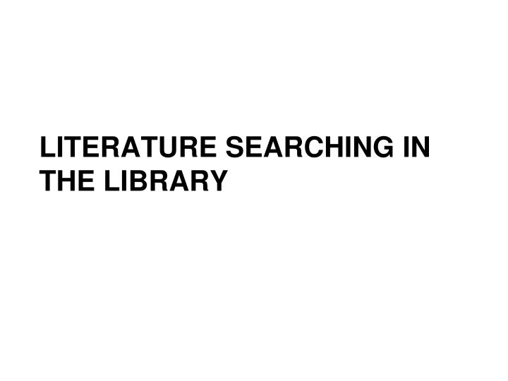 Literature searching in the library