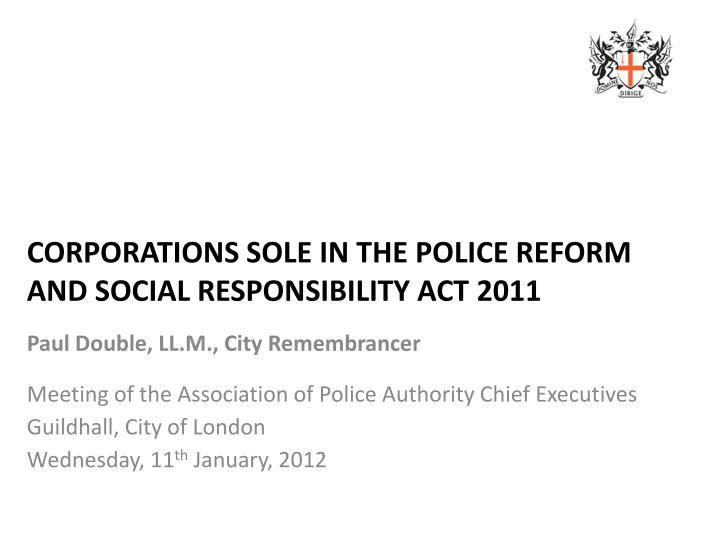 corporations sole in the police reform and social responsibility act 2011 n.