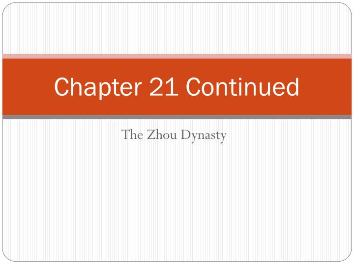Chapter 21 continued