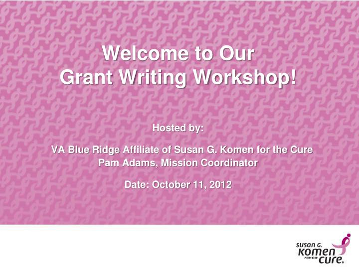 welcome to our grant writing workshop n.