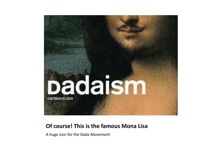 Of course this is the famous mona lisa