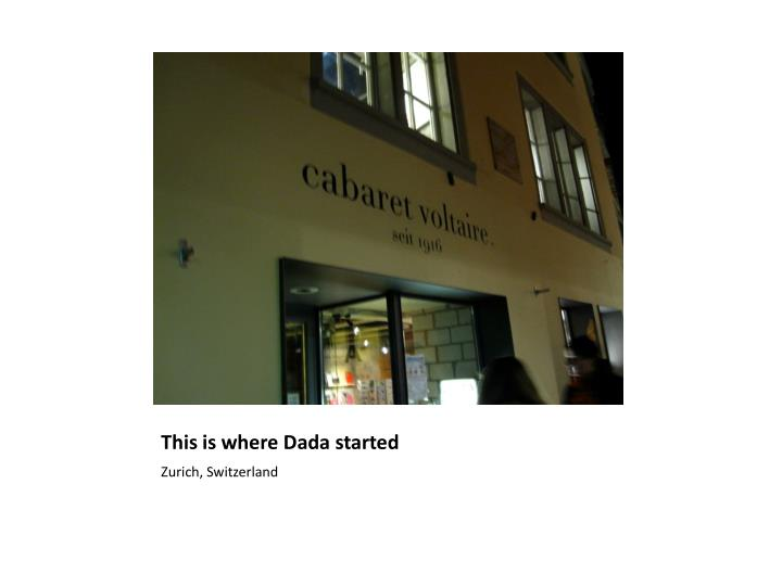 This is where Dada started